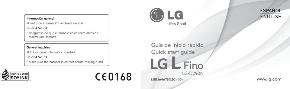 General Inquiries <LG Customer Information Centre> 96 364 92 70 * Make sure the number is