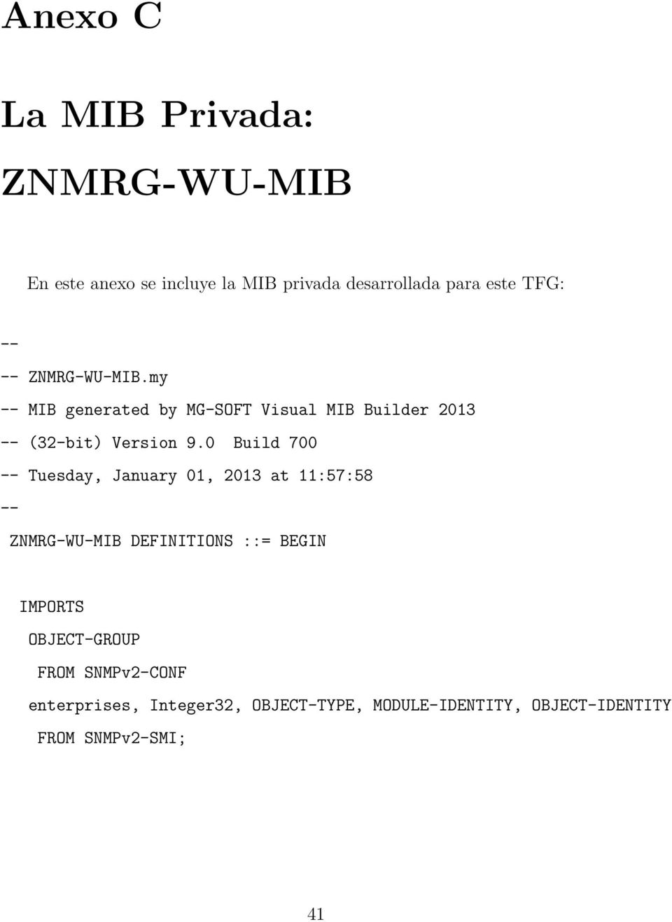 0 Build 700 -- Tuesday, January 01, 2013 at 11:57:58 -- ZNMRG-WU-MIB DEFINITIONS ::= BEGIN IMPORTS