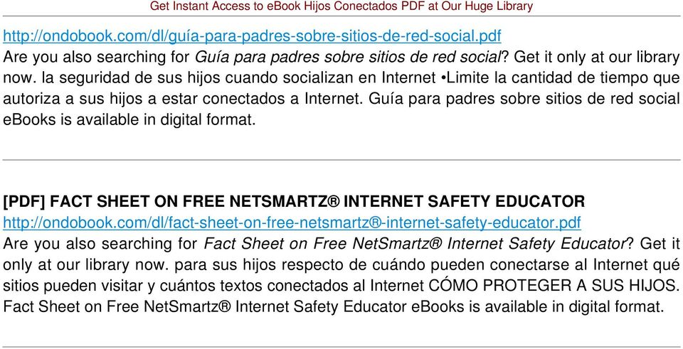 Guía para padres sobre sitios de red social ebooks is available in digital format. [PDF] FACT SHEET ON FREE NETSMARTZ INTERNET SAFETY EDUCATOR http://ondobook.