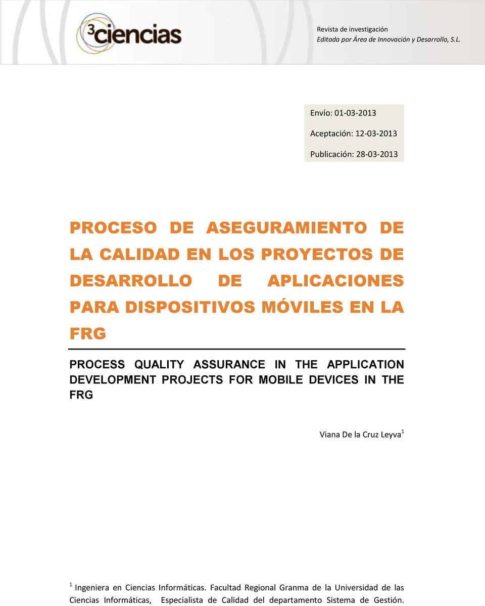 APLICACIONES PARA DISPOSITIVOS MÓVILES EN LA FRG PROCESS QUALITY ASSURANCE IN THE APPLICATION DEVELOPMENT PROJECTS FOR MOBILE DEVICES IN