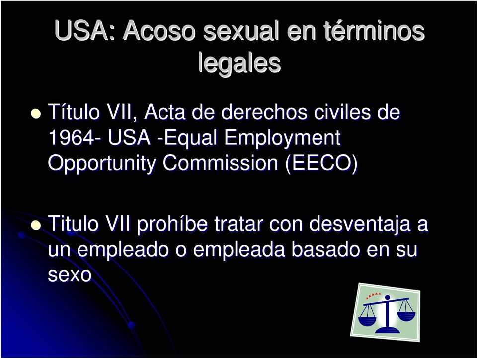 Opportunity Commission (EECO) Titulo VII prohíbe tratar