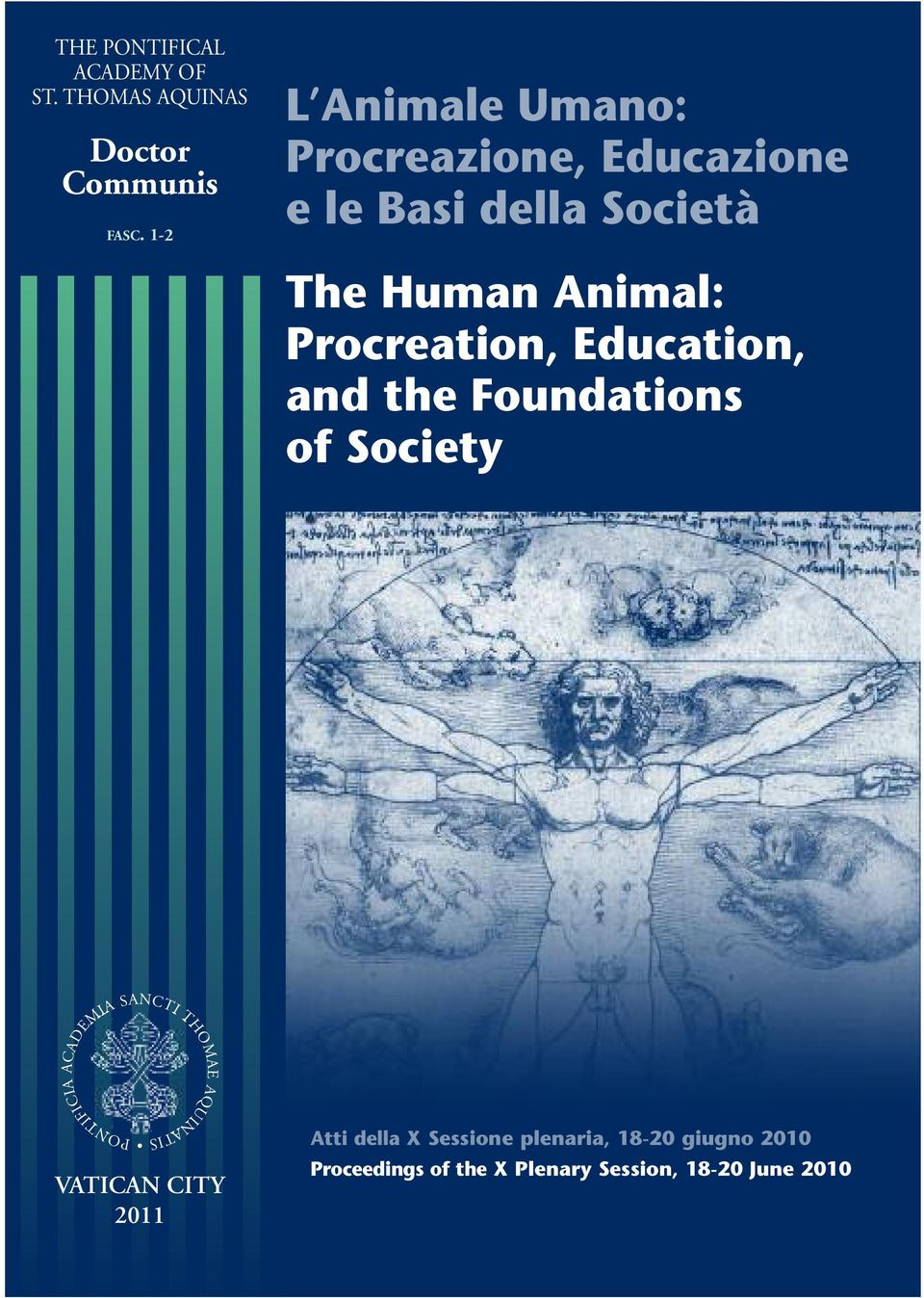 Procreation, Education, and the Foundations of Society ACADEMIA SANCTI THOMAE PONTIFICIA