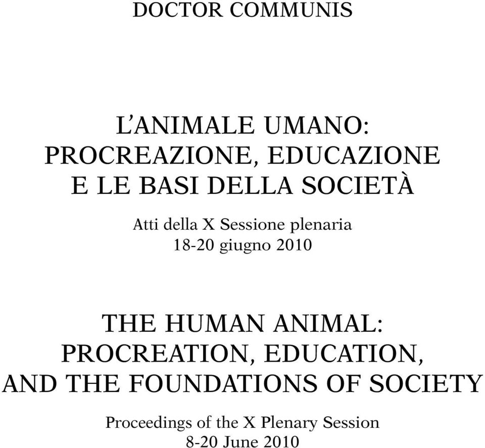 2010 THE HUMAN ANIMAL: PROCREATION, EDUCATION, AND THE
