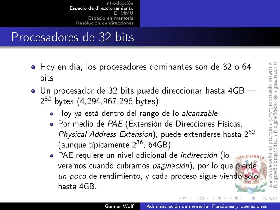 Físicas, Physical Address Extension), puede extenderse hasta 2 52 (aunque típicamente 2 36, 64GB) PAE requiere un nivel adicional de