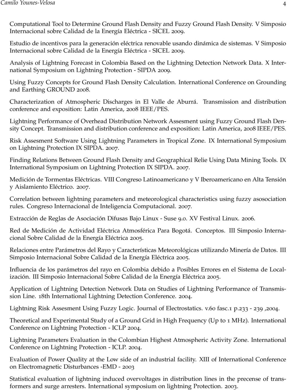 Analysis of Lightning Forecast in Colombia Based on the Lightning Detection Network Data. X International Symposium on Lightning Protection - SIPDA 2009.