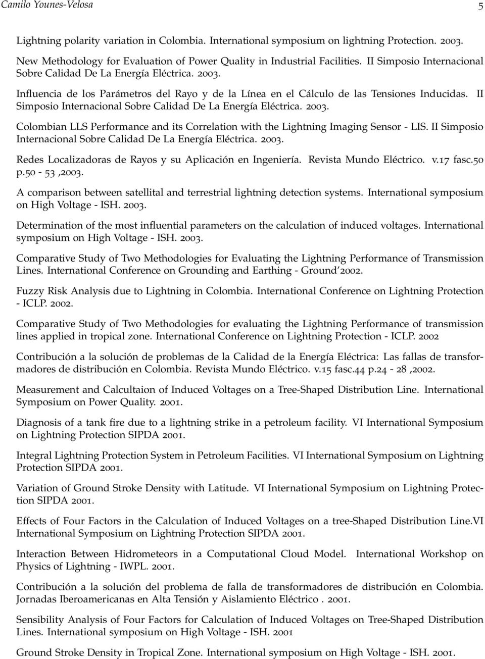Simposio Internacional Sobre Calidad De La Energía Eléctrica. 2003. II Colombian LLS Performance and its Correlation with the Lightning Imaging Sensor - LIS.