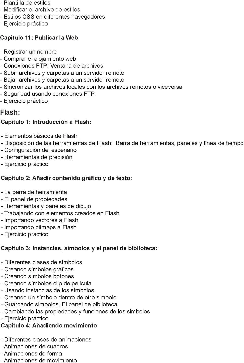 Seguridad usando conexiones FTP Flash: Capitulo 1: Introducción a Flash: - Elementos básicos de Flash - Disposición de las herramientas de Flash; Barra de herramientas, paneles y línea de tiempo -
