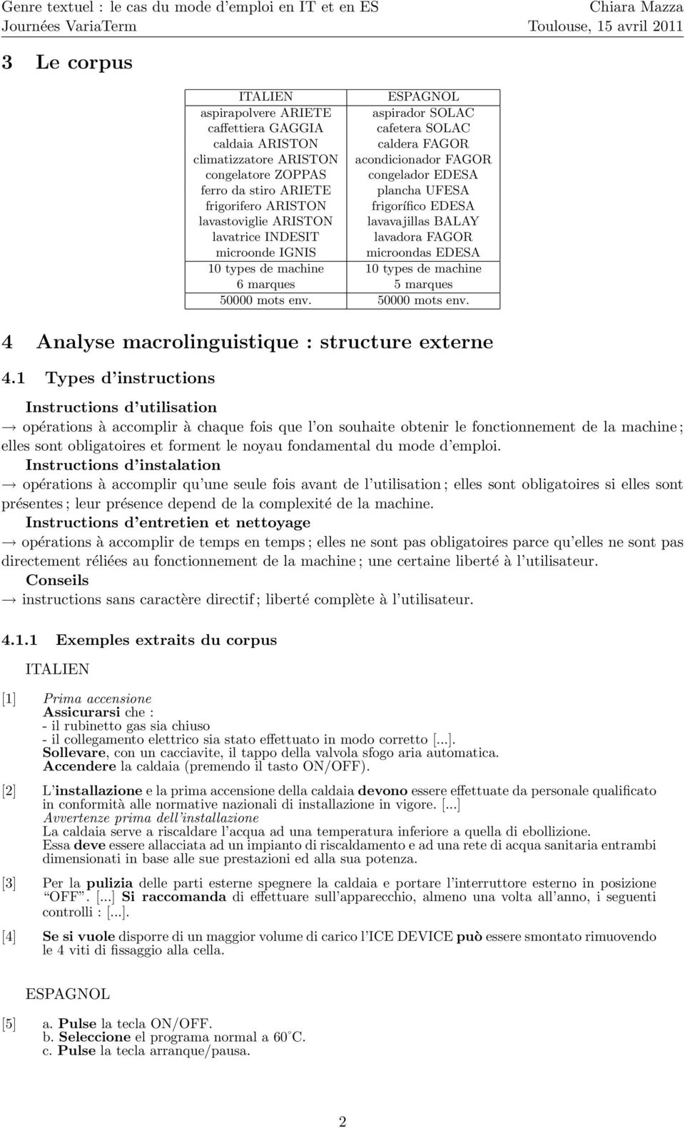 types de machine 6 marques 5 marques 50000 mots env. 50000 mots env. 4 Analyse macrolinguistique : structure externe 4.