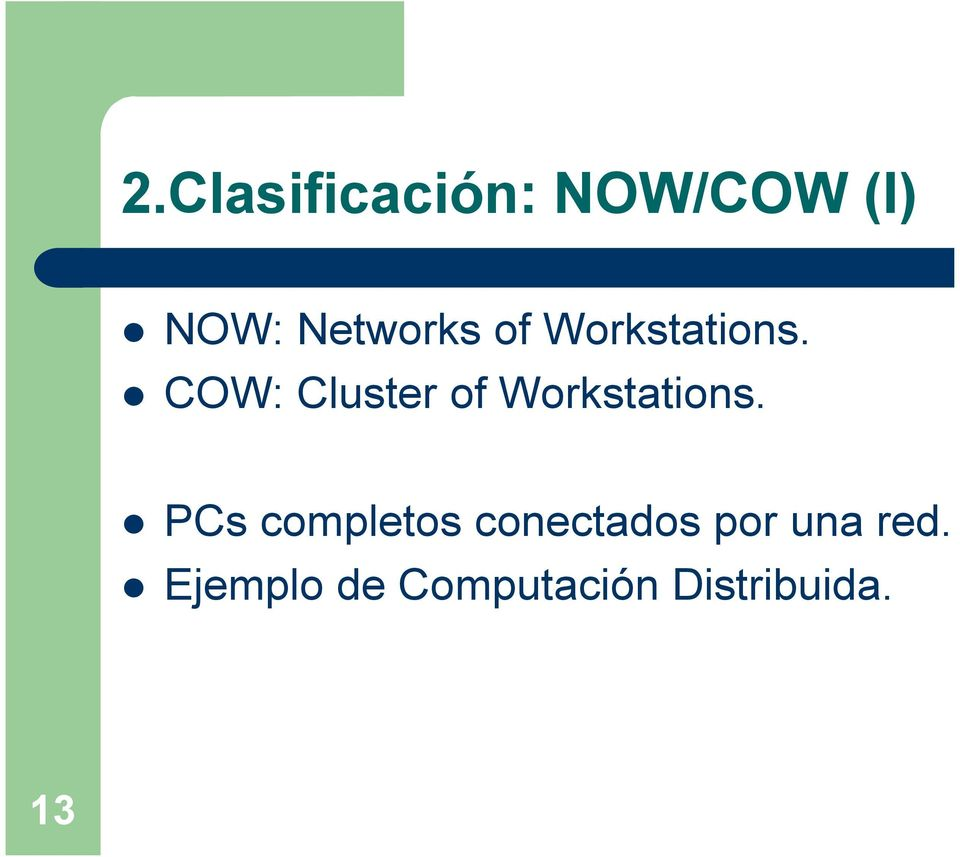 COW: Cluster of Workstations.
