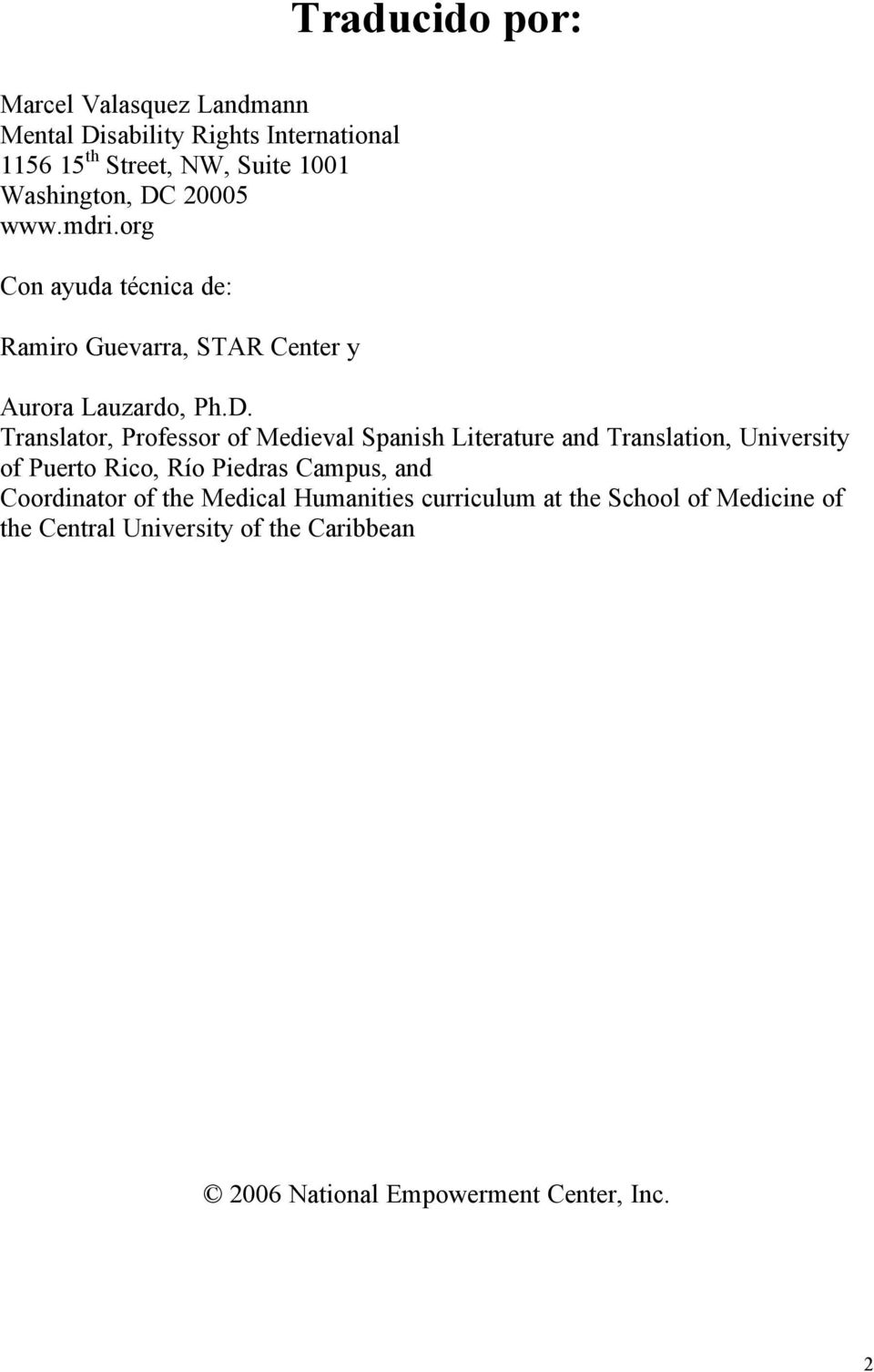Medieval Spanish Literature and Translation, University of Puerto Rico, Río Piedras Campus, and Coordinator of the Medical