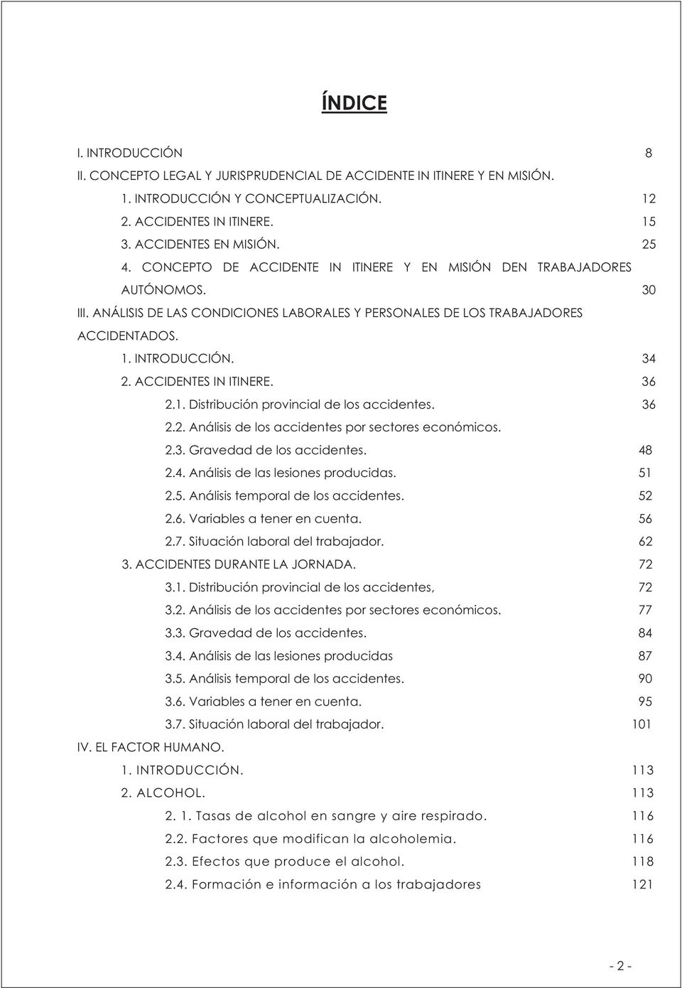 ACCIDENTES IN ITINERE. 36 2.1. Distribución provincial de los accidentes. 36 2.2. Análisis de los accidentes por sectores económicos. 2.3. Gravedad de los accidentes. 48