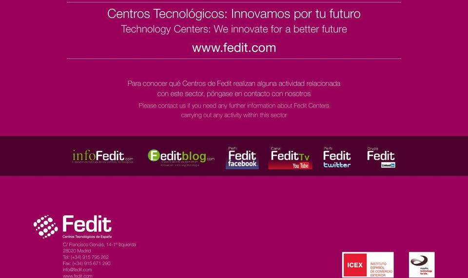 nosotros Please contact us if you need any further information about Fedit Centers carrying out any activity within