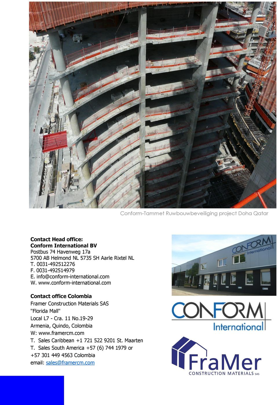"com W. www.conform-international.com Contact office Colombia Framer Construction Materials SAS ""Florida Mall"" Local L7 - Cra. 11 No."