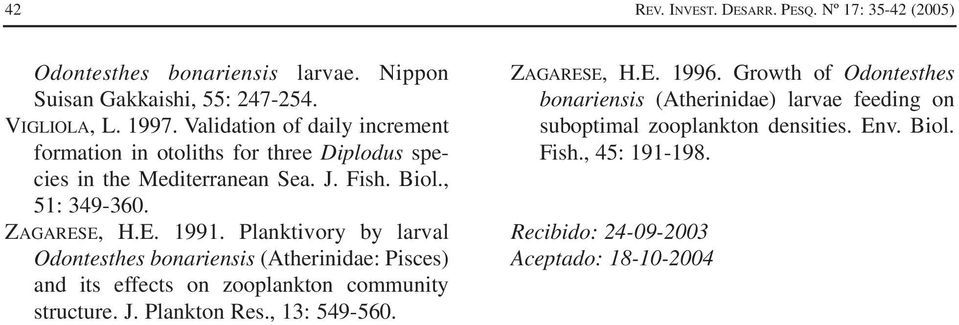 Planktivory by larval Odontesthes bonariensis (Atherinidae: Pisces) and its effects on zooplankton community structure. J. Plankton Res., 13: 549-560.