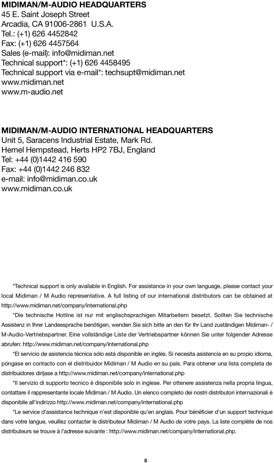 net MIDIMAN/M-AUDIO INTERNATIONAL HEADQUARTERS Unit 5, Saracens Industrial Estate, Mark Rd.