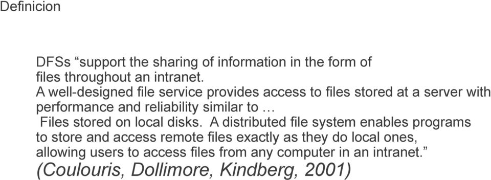 similar to Files stored on local disks.