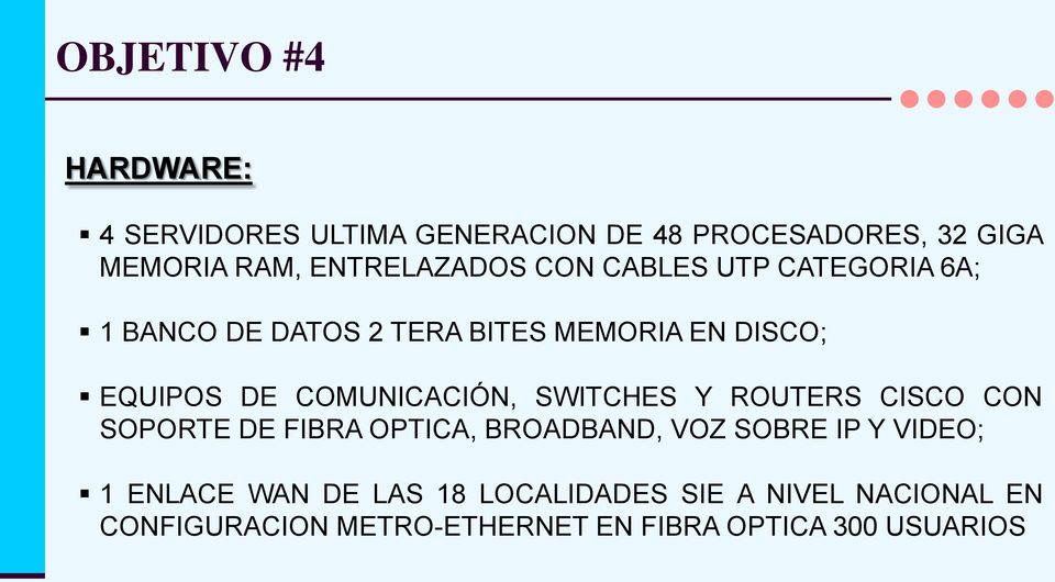 COMUNICACIÓN, SWITCHES Y ROUTERS CISCO CON SOPORTE DE FIBRA OPTICA, BROADBAND, VOZ SOBRE IP Y VIDEO; 1