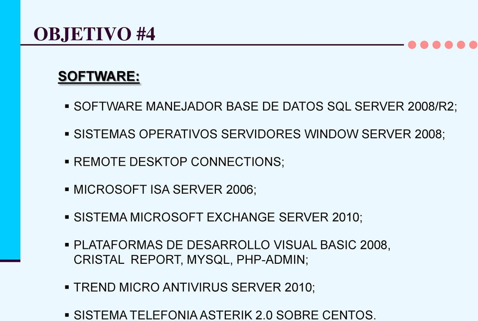 MICROSOFT EXCHANGE SERVER 2010; PLATAFORMAS DE DESARROLLO VISUAL BASIC 2008, CRISTAL REPORT,