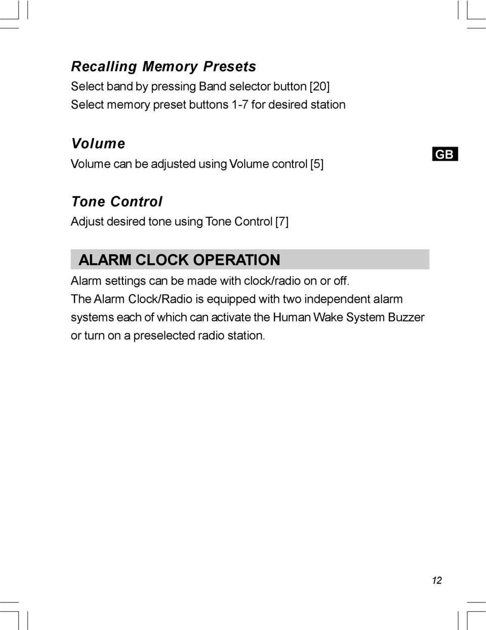 ALARM CLOCK OPERATION Alarm settings can be made with clock/radio on or off.