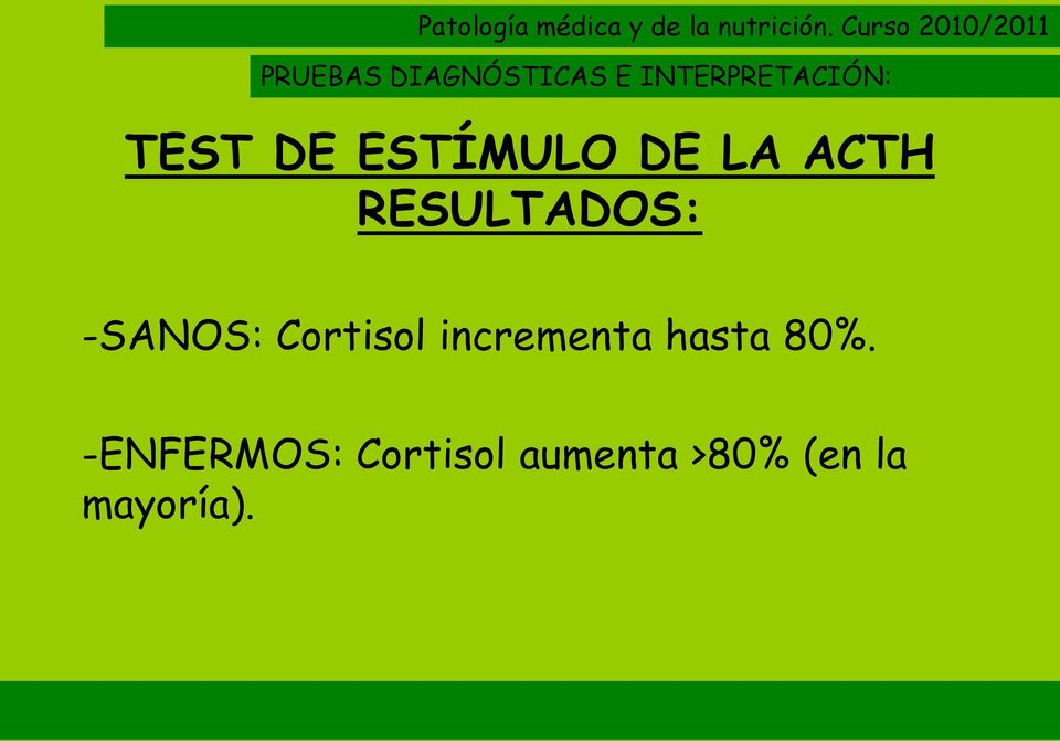 -SANOS: Cortisol incrementa hasta 80%.