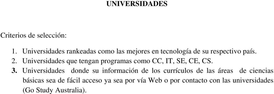 Universidades que tengan programas como CC, IT, SE, CE, CS. 3.
