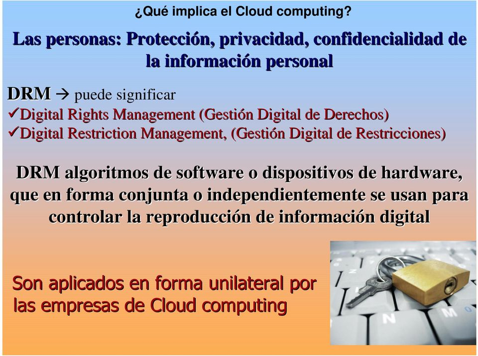 Management (Gestión( Digital de Derechos) Digital Restriction Management, (Gestión( Digital de Restricciones) DRM