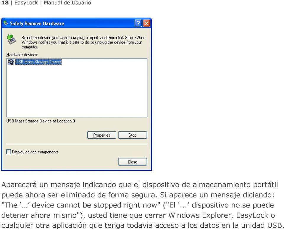 "Si aparece un mensaje diciendo: ""The device cannot be stopped right now"" (""El '."