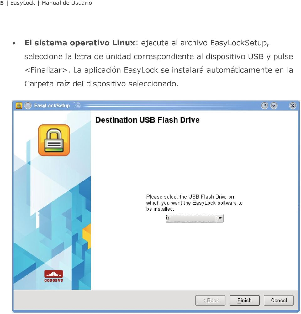 al dispositivo USB y pulse <Finalizar>.