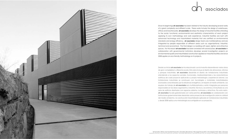 ah asociados develops the design of industrial facilities attending to the social, functional, environmental and aesthetics characteristics of each project applying its own methodology and work
