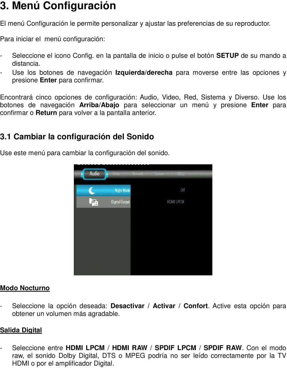 Encontrará cinco opciones de configuración: Audio, Video, Red, Sistema y Diverso.