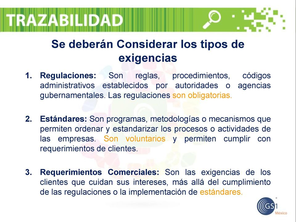 Las regulaciones son obligatorias. 2.