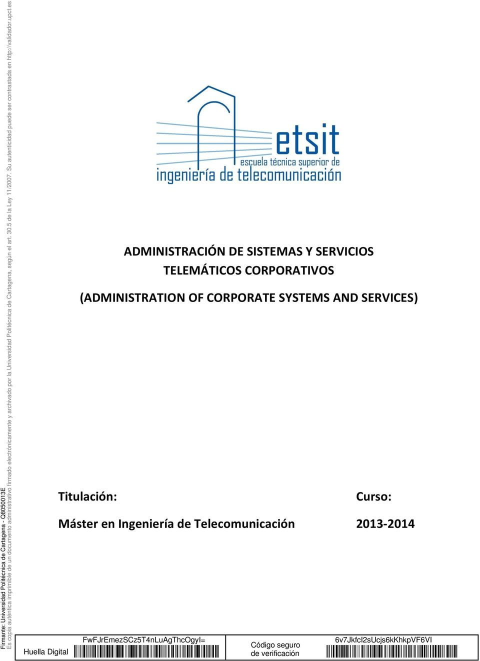 CORPORATE SYSTEMS AND SERVICES) Titulación: