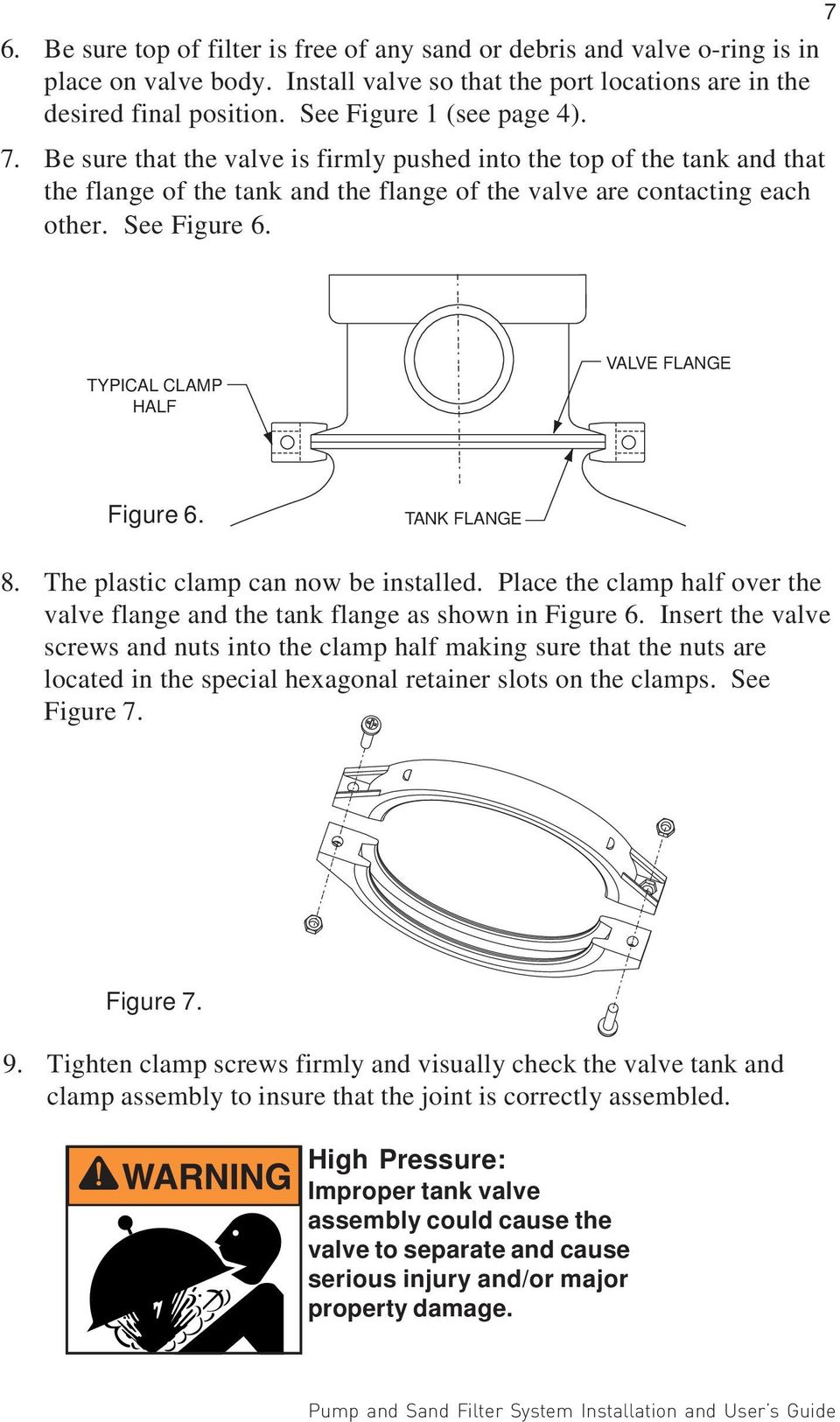 TYPICAL CLAMP HALF VALVE FLANGE Figure 6. TANK FLANGE 8. The pstic cmp can now be installed. Pce the cmp half over the valve fnge and the tank fnge as shown in Figure 6.