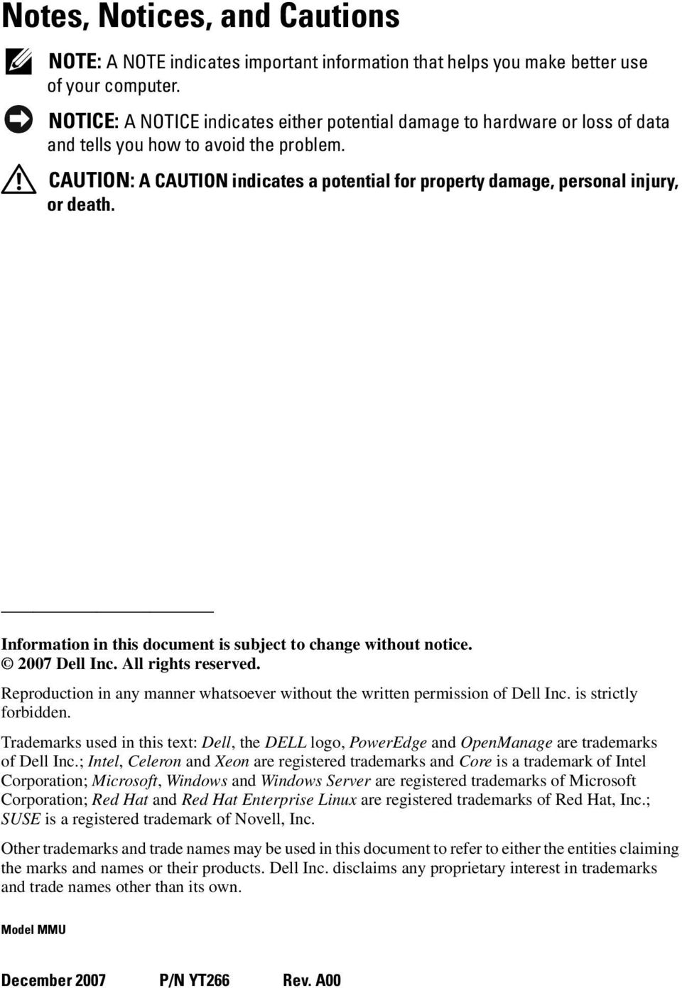 CAUTION: A CAUTION indicates a potential for property damage, personal injury, or death. Information in this document is subject to change without notice. 2007 Dell Inc. All rights reserved.