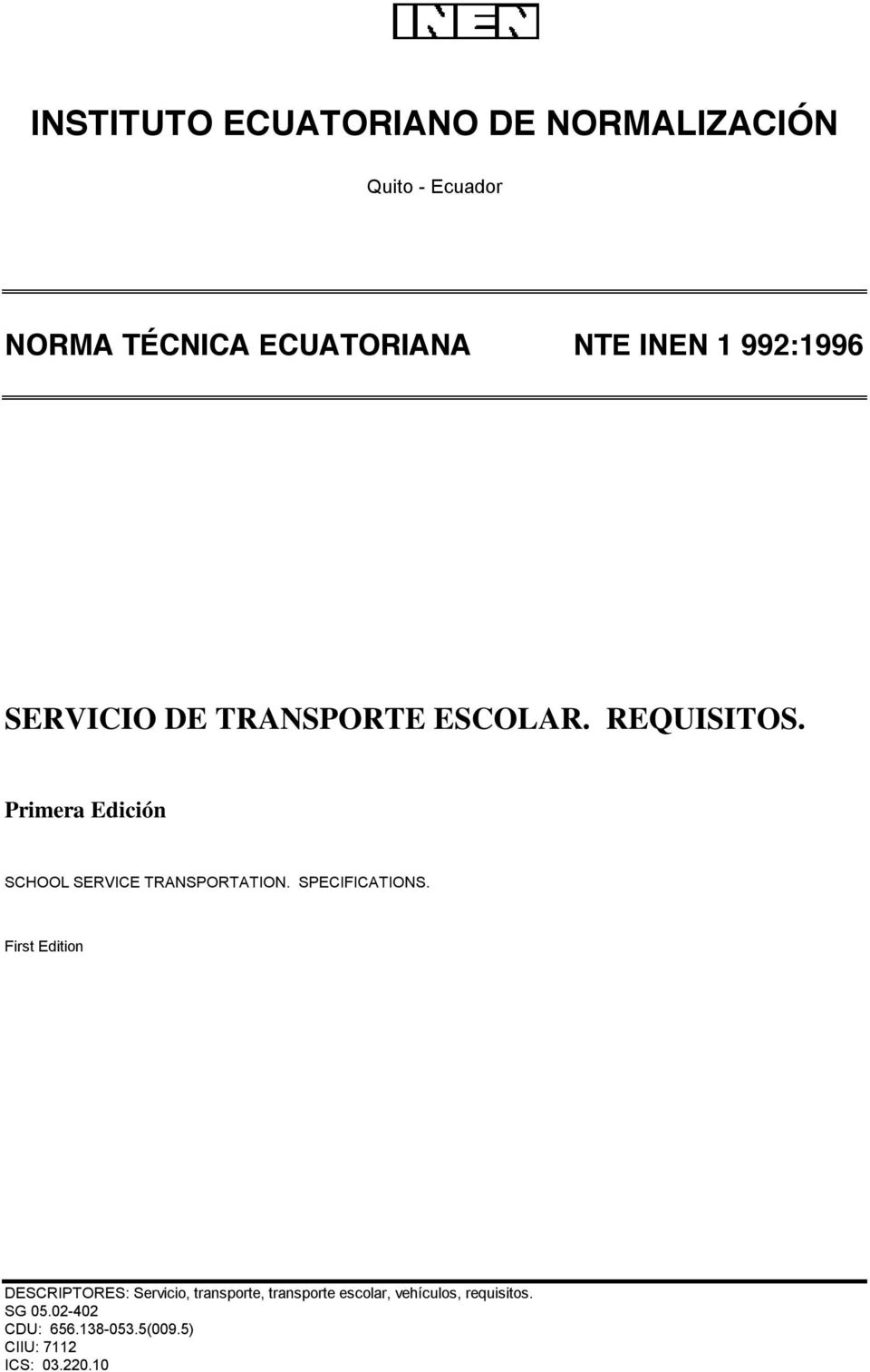 Primera Edición SCHOOL SERVICE TRANSPORTATION. SPECIFICATIONS.