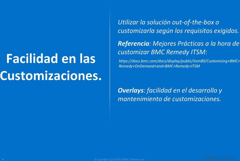 Referencia: Mejores Prácticas a la hora de customizar BMC Remedy ITSM: https://docs.bmc.