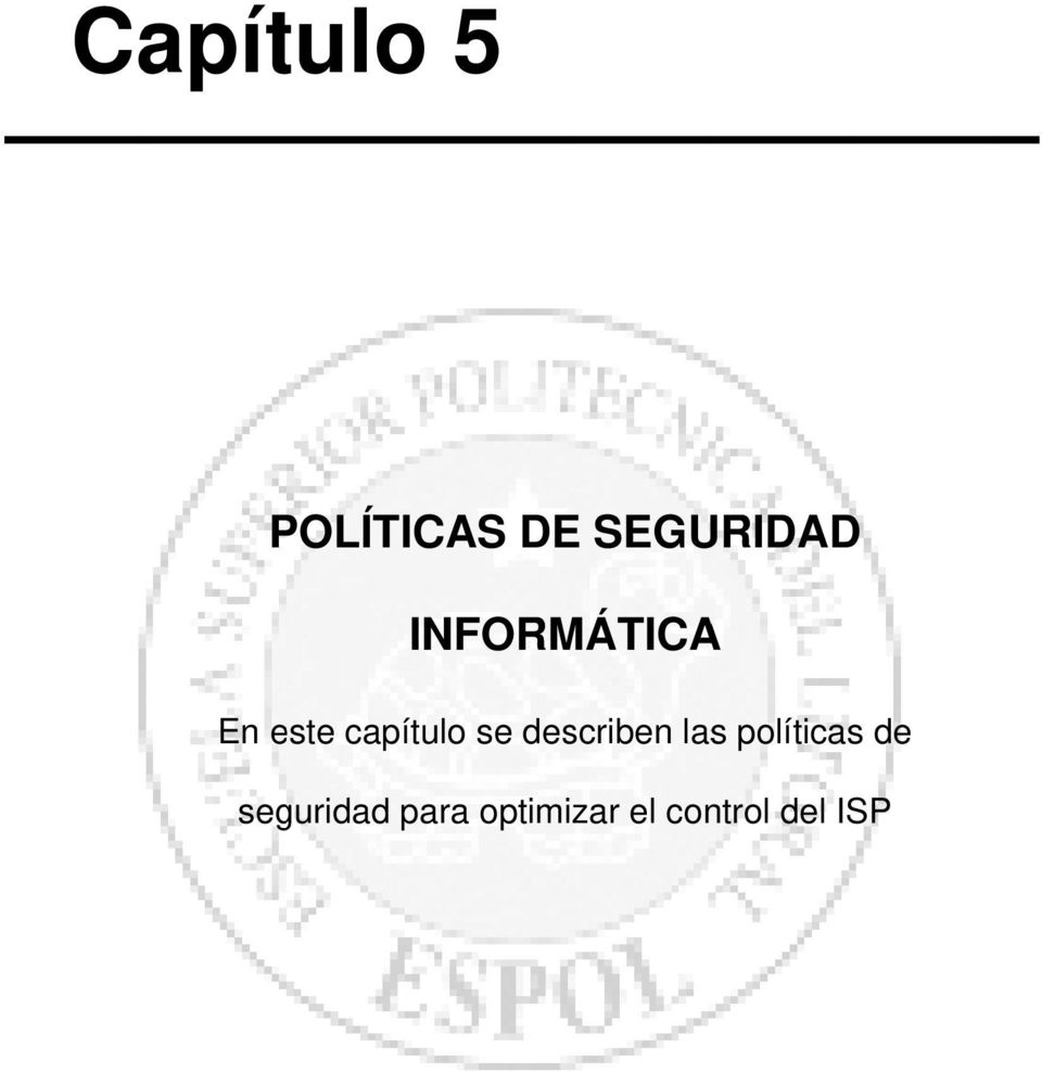 describen las políticas de