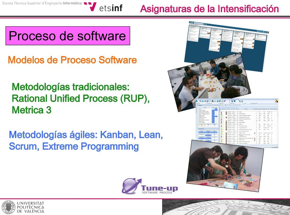 tradicionales: Rational Unified Process (RUP),