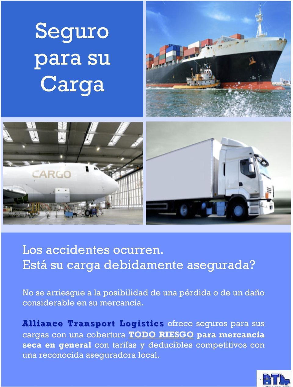 Alliance Transport Logistics Alliance Transport Logistics ofrece seguros para sus cargas con una
