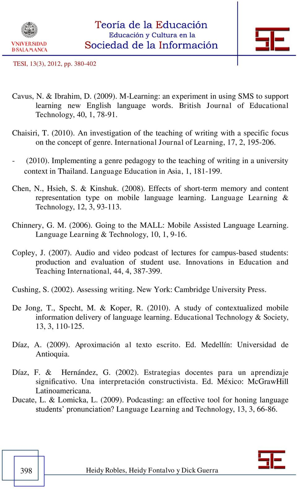 Implementing a genre pedagogy to the teaching of writing in a university context in Thailand. Language Education in Asia, 1, 181-199. Chen, N., Hsieh, S. & Kinshuk. (2008).