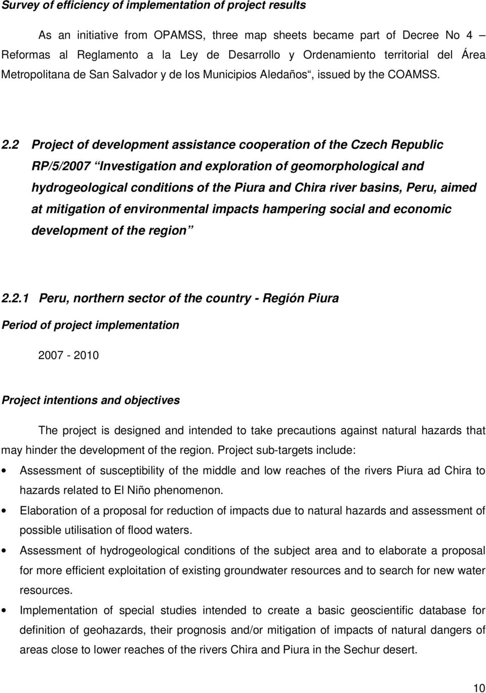 2 Project of developmt assistance cooperation of the Czech Republic RP/5/2007 Investigation and exploration of geomorphological and hydrogeological conditions of the Piura and Chira river basins,