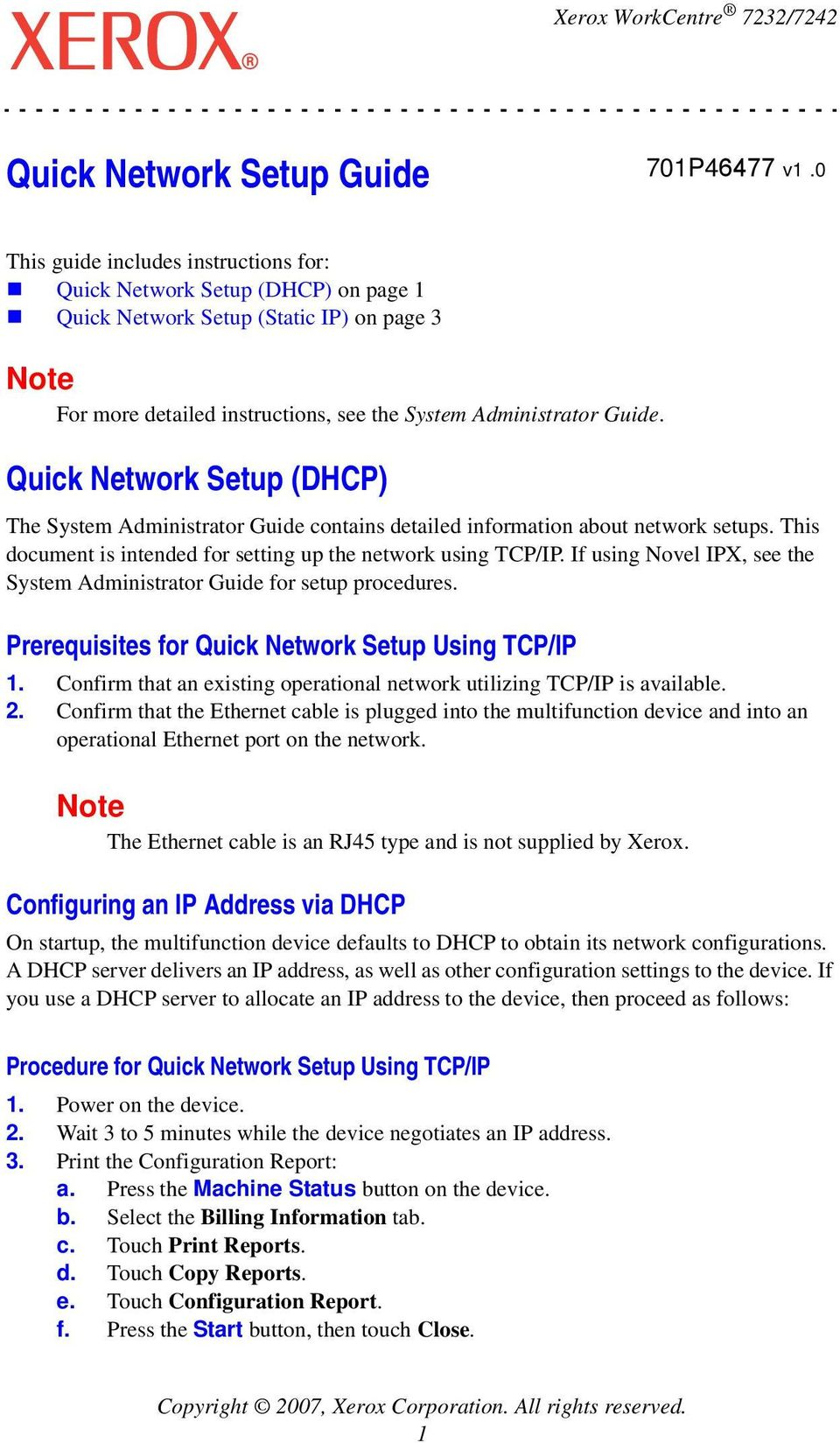 Quick Network Setup (DHCP) The System Administrator Guide contains detailed information about network setups. This document is intended for setting up the network using TCP/IP.