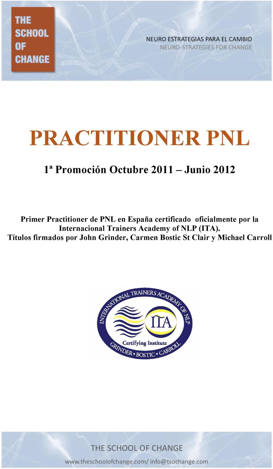 la Internacional Trainers Academy of NLP (ITA).