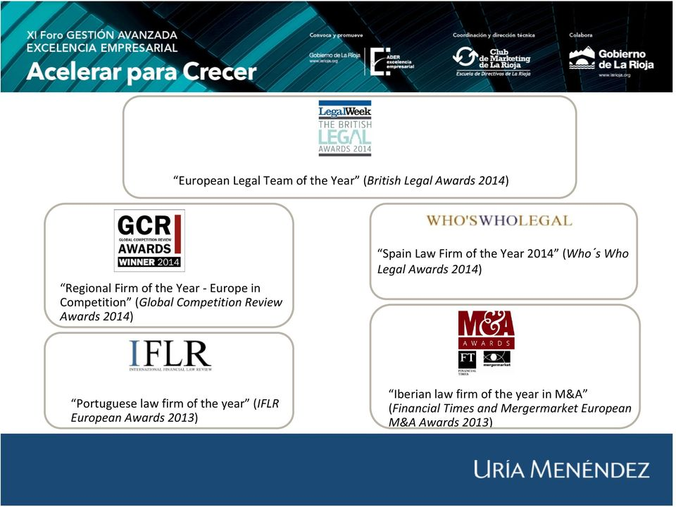 2014 (Who s Who Legal Awards 2014) Portuguese law firm of the year (IFLR European Awards