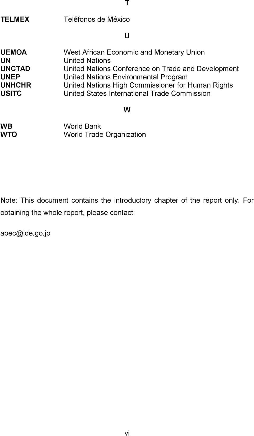 for Human Rights United States International Trade Commission W WB WTO World Bank World Trade Organization Note: This