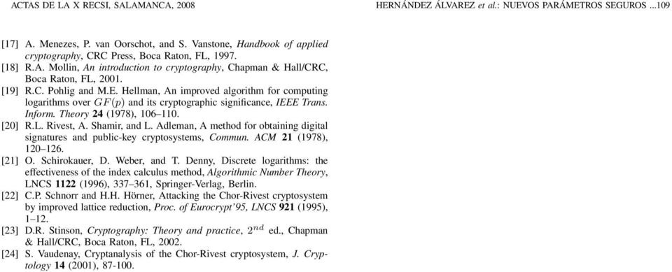 Hellman, An improved algorithm for computing logarithms over GF (p) and its cryptographic significance, IEEE Trans. Inform. Theory 24 (1978), 106 110. [20] R.L. Rivest, A. Shamir, and L.