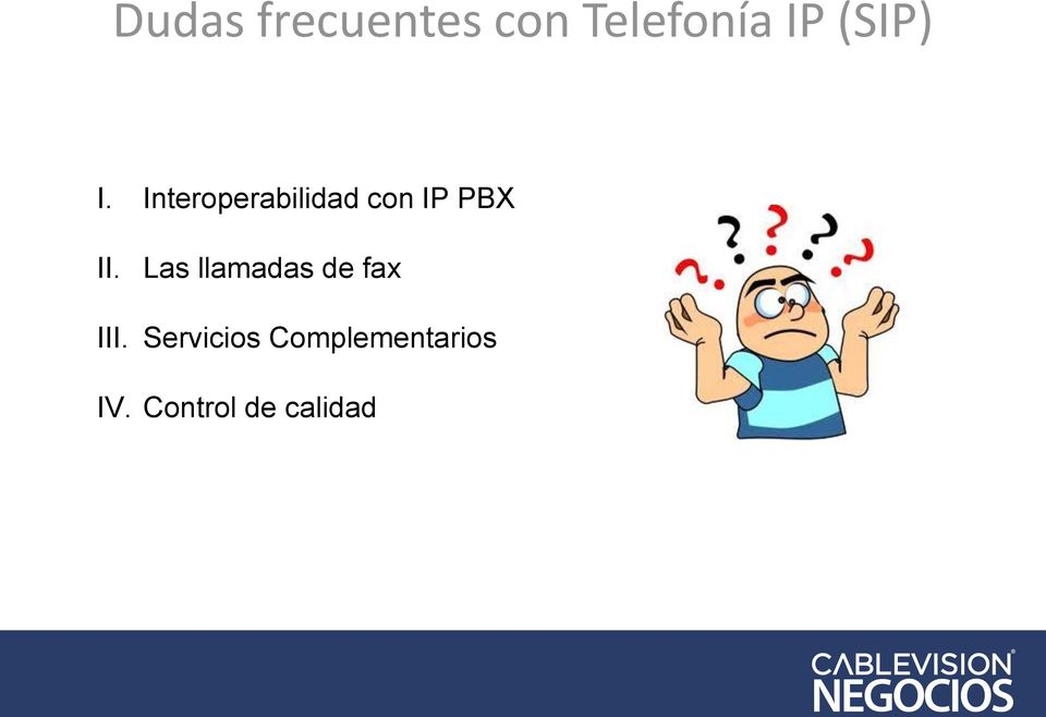 Interoperabilidad con IP PBX II.