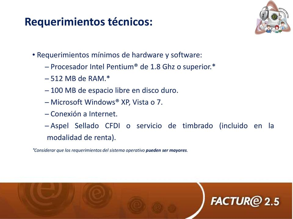 Microsoft Windows XP, Vista o 7. Conexión a Internet.