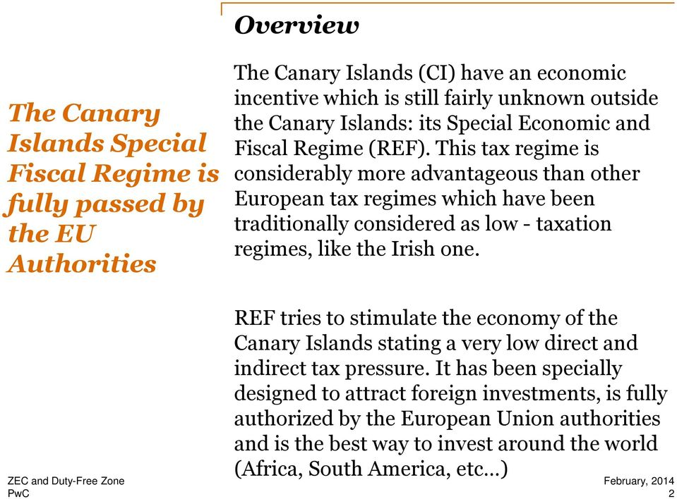 This tax regime is considerably more advantageous than other European tax regimes which have been traditionally considered as low -taxation regimes, like the Irish one.