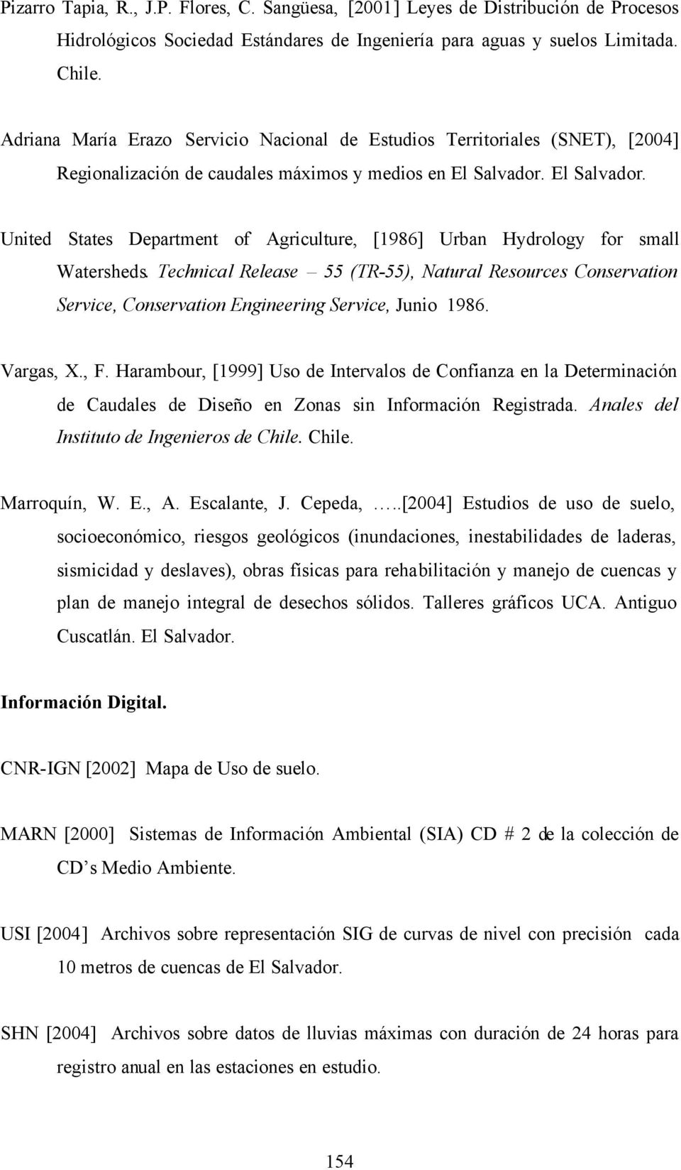 El Salvador. United States Department of Agriculture, [1986] Urban Hydrology for small Watersheds.